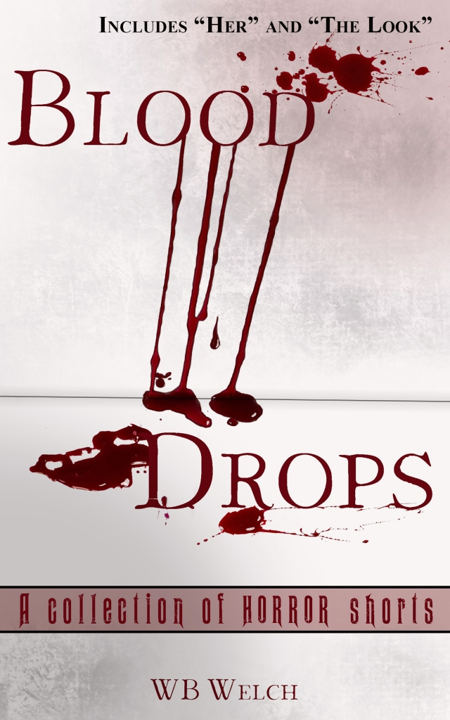 Book cover of Blood Drops by WB Welch.